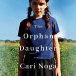 The Orphan Daughter by  Cari Noga audiobook
