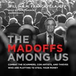 The Madoffs among Us by  William M. Francavilla CFP audiobook