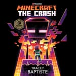 Minecraft: The Crash by  Tracey Baptiste audiobook