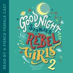 Good Night Stories for Rebel Girls 2 by  Elena Favilli audiobook