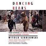 Dancing Bears by  Witold Szabłowski audiobook