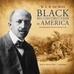 Black Reconstruction in America by  W. E. B. Du Bois audiobook