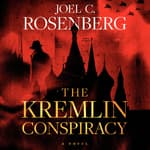 The Kremlin Conspiracy by  Joel C. Rosenberg audiobook