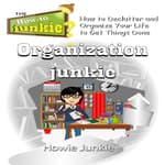 Organization Junkie by  Howie Junkie audiobook