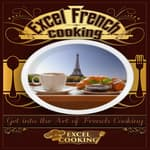 Excel French Cooking by  Excel Cooking audiobook