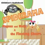 Spiderama: Magnus and Molly and the Floating Chairs by  S. C. Hamill audiobook