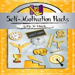 Self-Motivation Hacks by  Life 'n' Hack audiobook