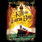 Kill the Farm Boy by  Delilah S. Dawson audiobook