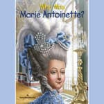 Who Was Marie Antoinette? by  Dana Meachen Rau audiobook