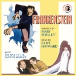 <i>Frankenstein</i> by Mary Shelley with<i> The Rime of the Ancient Mariner </i>by Samuel Taylor Coleridge and commentary by Alison Larkin by  Mary Shelley audiobook
