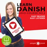 Learn Danish - Easy Listener - Easy Reader - Parallel Text Danish Audio Course No. 2 by  Polyglot Planet audiobook