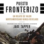 Puesto Fronterizo by  Jake Tapper audiobook