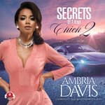 Secrets of a Kept Chick, Part 2 by  Ambria Davis audiobook