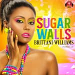 Sugar Walls by  Brittani Williams audiobook