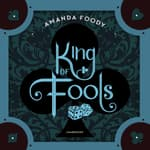 King of Fools by  Amanda Foody audiobook