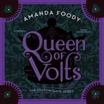 Queen of Volts by  Amanda Foody audiobook