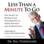 Less Than A Minute To Go by  Dr. Bill Thierfelder audiobook