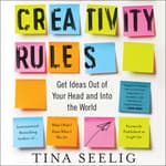 Creativity Rules by  Tina Seelig audiobook