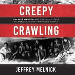 Creepy Crawling by  Jeffrey Melnick audiobook