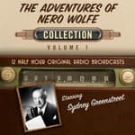 The Adventures of Nero Wolfe, Collection 1 by  Black Eye Entertainment audiobook