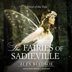 The Fairies of Sadieville by  Alex Bledsoe audiobook
