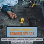 Audio Nuggets: Criminology 101 by  Rick Sheridan audiobook