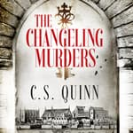 The Changeling Murders by  C. S. Quinn audiobook