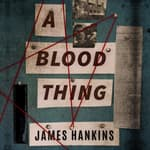 A Blood Thing by  James Hankins audiobook