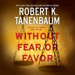 Without Fear or Favor by  Robert K. Tanenbaum audiobook