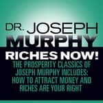 Riches Now! by  Joseph Murphy audiobook