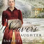 The Weaver's Daughter by  Sarah E. Ladd audiobook