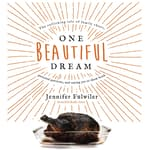 One Beautiful Dream by  Jennifer Fulwiler audiobook