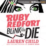 Ruby Redfort Blink and You Die by  Lauren Child audiobook