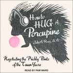 How to Hug a Porcupine by  Julia Ross MA audiobook