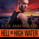 Hell or High Water by  Julie Ann Walker audiobook