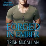 Forged in Ember by  Trish McCallan audiobook