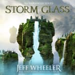 Storm Glass by  Jeff Wheeler audiobook