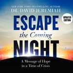 Escape the Coming Night by  Dr. David Jeremiah audiobook