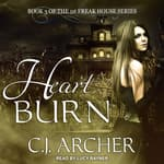 Heart Burn by  C. J. Archer audiobook