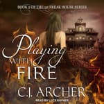 Playing With Fire by  C. J. Archer audiobook