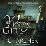 The Wrong Girl by  C. J. Archer audiobook