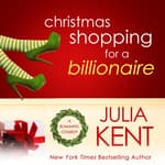 Christmas Shopping for a Billionaire by  Julia Kent audiobook