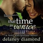 That Time in Venice by  Delaney Diamond audiobook