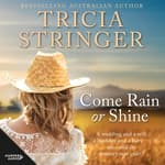 Come Rain Or Shine by  Tricia Stringer audiobook
