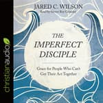The Imperfect Disciple by  Jared C. Wilson audiobook