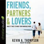 Friends, Partners, and Lovers by  Kevin A. Thompson audiobook