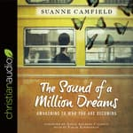 Sound of a Million Dreams by  Suanne Camfield audiobook