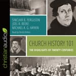 Church History 101 by  Michael A. G. Haykin audiobook