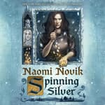 Spinning Silver by  Naomi Novik audiobook
