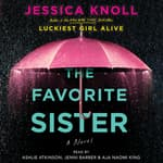 The Favorite Sister by  Jessica Knoll audiobook